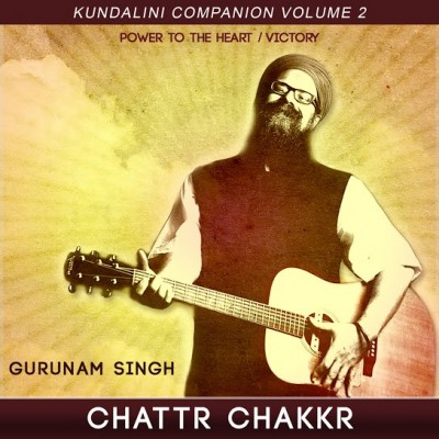 Kundalini Companion, Vol. 2: Chattr Chakkr Power to the Heart / Victory